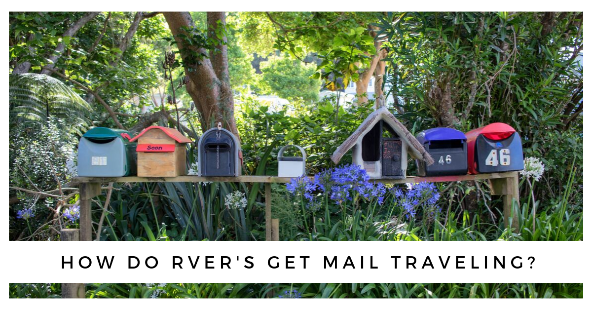 How Do RVers Get Mail? Mail Service for Travelers